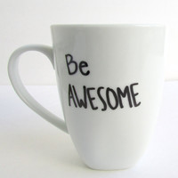 Be Awesome - Coffee Mug