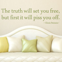 The truth will set you free Wall Decal - Steinem Vinyl Quote