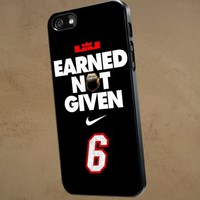 Lebron James Earned Not given - NRT - iPhone 5 case Black/White Case