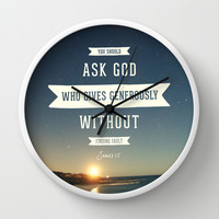 Ask God Who Gives Generously Wall Clock by Pocket Fuel