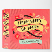 Think Happy, Be Happy: Art, Inspiration, Joy By Workman Publishing- Assorted One