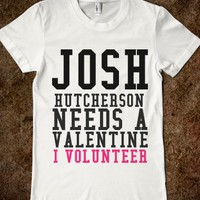JOSH NEEDS A VALENTINE I VOLUNTEER