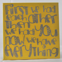 First we had each other, then we had you...Canvas Art wall decor, for Home, Nursery, Bedroom, Kids Room wall art