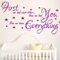 First we had each other Inspirational Nursery Kids Wall Sticker Baby Vinyl Decal