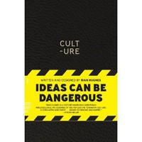 CULT - URE: Ideas Can Be Dangerous