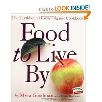 Amazon.com: Food to Live By: The Earthbound Farm Organic Cookbook (Earthbound Farm Organic Cookbk) (9780761138990): Myra Goodman, Linda Holland, Pamela McKinstry: Books