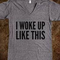 I WOKE UP LIKE THIS V-NECK T-SHIRT (IDB800125)