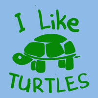 I Like Turtles T-Shirt | SnorgTees