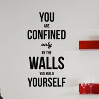 Inspirational Wall Decal Quote - You are confined only by the walls you build yourself 34 x 17 inches