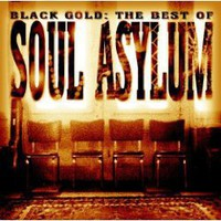 Black Gold: the Best of Soul Asylum : Soul Asylum: Amazon.it: Musica