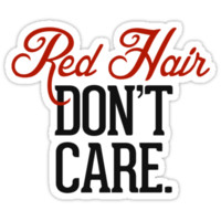 Red Hair Don't Care