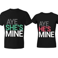 Aye Shes Mine Aye Hes Mine Couple Shirt (Two Shirt)