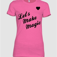 Let's Make Magic Crew Neck T