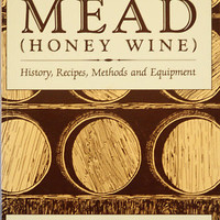 Making Mead (Honey Wine): History, Recipes, Methods and Equipment Paperbackby Roger A. Morse (Author)