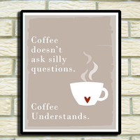 coffee understands art print 8 x 10 modern kitchen art print Choose Colors SALE buy 2 get 3
