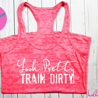 Look Pretty Train Dirty Burnout Workout Tank