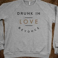 DRUNK IN LOVE BEYONCE CREWNECK