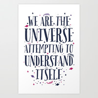 We Are The Universe Art Print by LookHUMAN