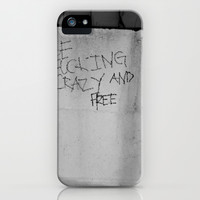 BE FUCKING CRAZY AND FREE iPhone & iPod Case by Nikki Neri