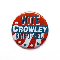 "Supernatural Inspired - Vote Crowley King of Hell 2"" Pinback Button"