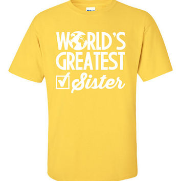 Worlds Greatest Sister Sis Siblings Shirt T-Shirt Tee Shirt T Shirt Mens Ladies Womens Funny Modern Tee B-225