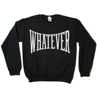 Whatever Sweatshirt Jumper