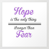Hope is the only thing stronger than fear - THG Art Print by vicotera