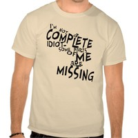 I'm Not A Complete Idiot - Funny Typography Shirt for Men, Women and Children with a sense of humor