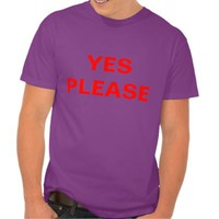 YES PLEASE Shirt
