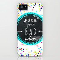 Bad Vibes iPhone & iPod Case by Sreetama Ray