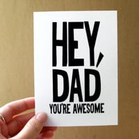 father&#x27;s day card hey dad you&#x27;re awesome card / by letterhappy
