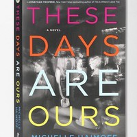 These Days Are Ours By Michelle Haimoff - Urban Outfitters