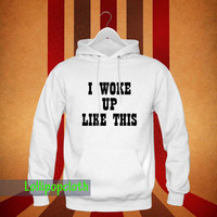 i woke up like this _ Hoodie Men, Awesome Hoodie, T shirt, T shirt Girl, T shirt Mens, Funny Hoodie, Funny T shirt