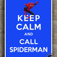 Keep Calm and Call Spiderman Poster, Print, Inspirational Quotes, inspiring Print, Superhero wall art, wall decor, 8x10, 11x14,16x20, 17x22