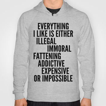 EVERYTHING I LIKE IS Hoody by CreativeAngel