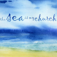 The Sea Is My Church (text) Art Print by Jacqueline Maldonado | Society6