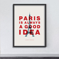 "Inspirational Quote Audrey Hepburn ""Paris Is Always a Good Idea"" World City Typography Print Series Wall Decor"