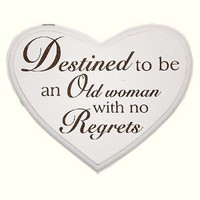 'Destined To Be An Old Woman...' Wooden Plaque - Anvil Home