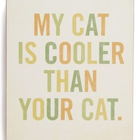 Lucius Designs 'My Cat Is Cooler' Wood Block Art