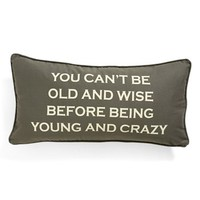 'You Can't Be Old & Wise' Pillow
