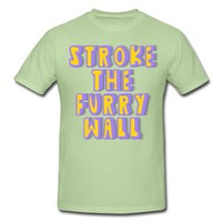 Stroke The Furry Wall T-Shirts | Men's Heavyweight T-Shirt designed by dominored | Spreadshirt