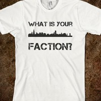WHAT IS YOUR FACTION?