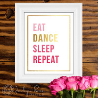 "Printable wall art decor: ""Eat Dance Sleep Repeat"" Gold foil and pink design (Instant digital download - JPG)"