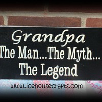 Grandpa The Man The Myth The Legend Sign for That Special Grandfather | icehousecrafts - Folk Art &amp; Primitives on ArtFire
