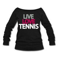 live love tennis Sweatshirt