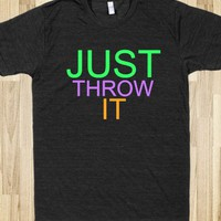 JUST THROW IT UNISEX ATHLETIC TEE