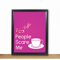 Kitchen Print, Coffee People Scare Me, Funny, Art, Wall Decor, Digital, Poster, Typography, Quote, Illustration, Unframed