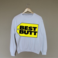 Best Butt - White Crewneck Sweatshirt /
