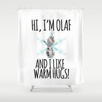 Hi, I'm Olaf and I Like Warm Hugs! (Frozen) Shower Curtain by Lauren Ward