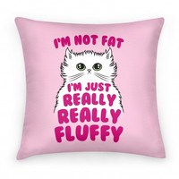 I'M JUST FLUFFY PILLOW